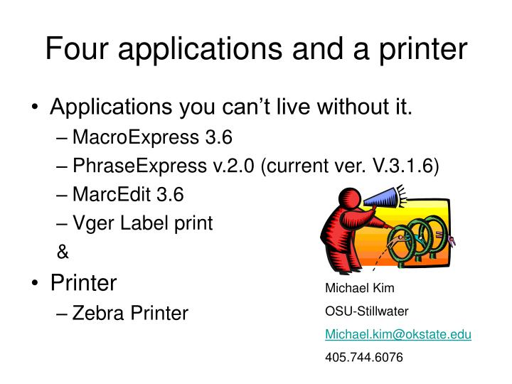 Four applications and a printer