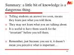 summary a little bit of knowledge is a dangerous thing