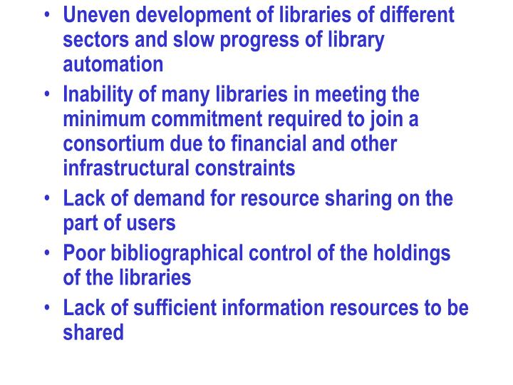 Uneven development of libraries of different sectors and slow progress of library automation
