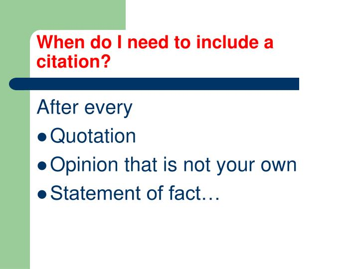 When do I need to include a citation?