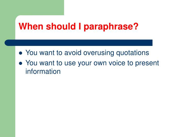 When should I paraphrase?