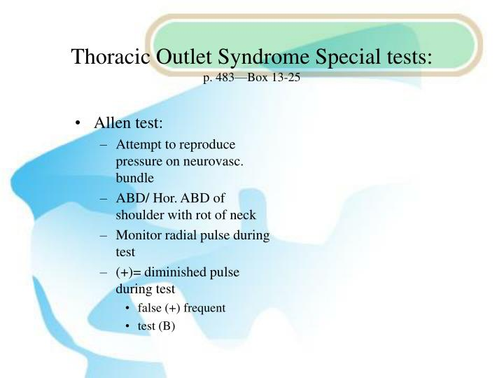 Thoracic Outlet Syndrome Special tests: