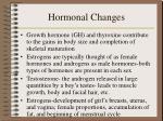 hormonal changes