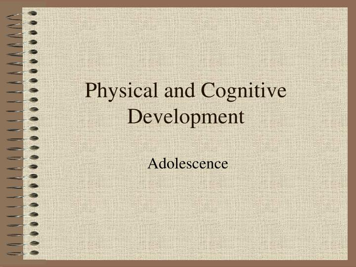 physical and cognitive development n.
