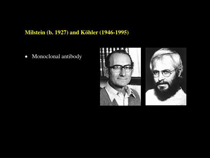 Milstein (b. 1927) and K