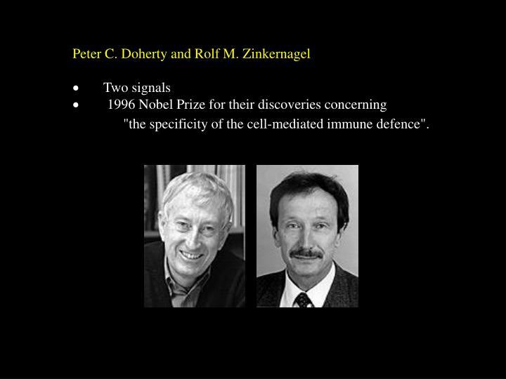 Peter C. Doherty and Rolf M. Zinkernagel