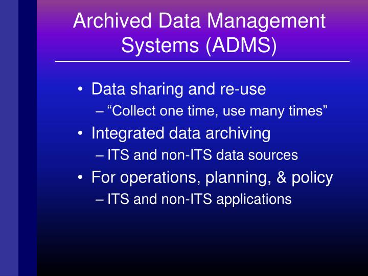 Archived Data Management Systems (ADMS)