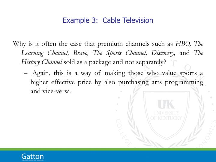 Example 3:  Cable Television