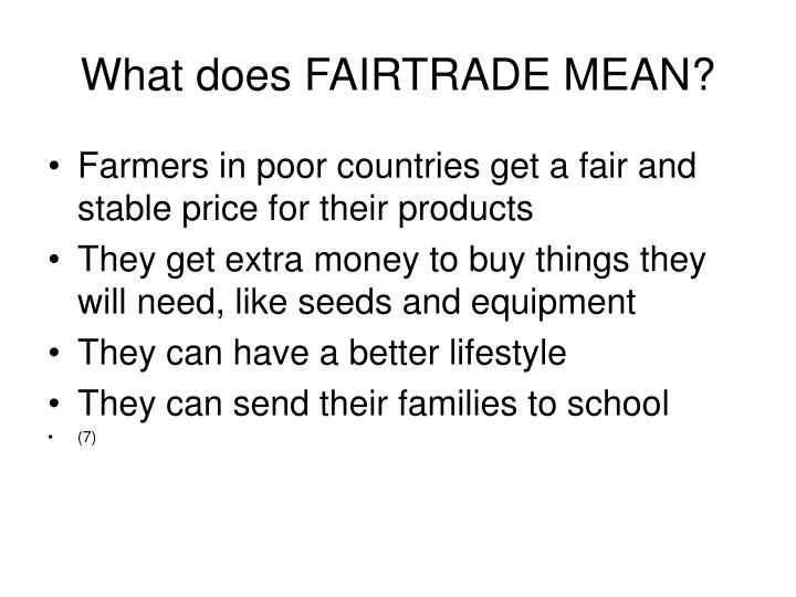 What does FAIRTRADE MEAN?