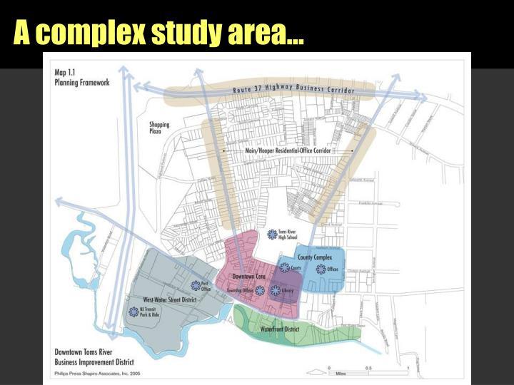 A complex study area