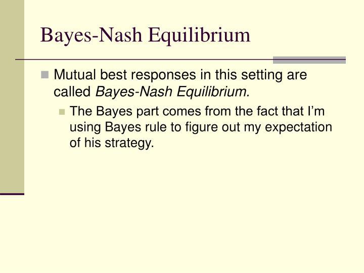 Bayes-Nash Equilibrium