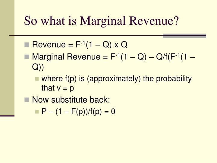 So what is Marginal Revenue?