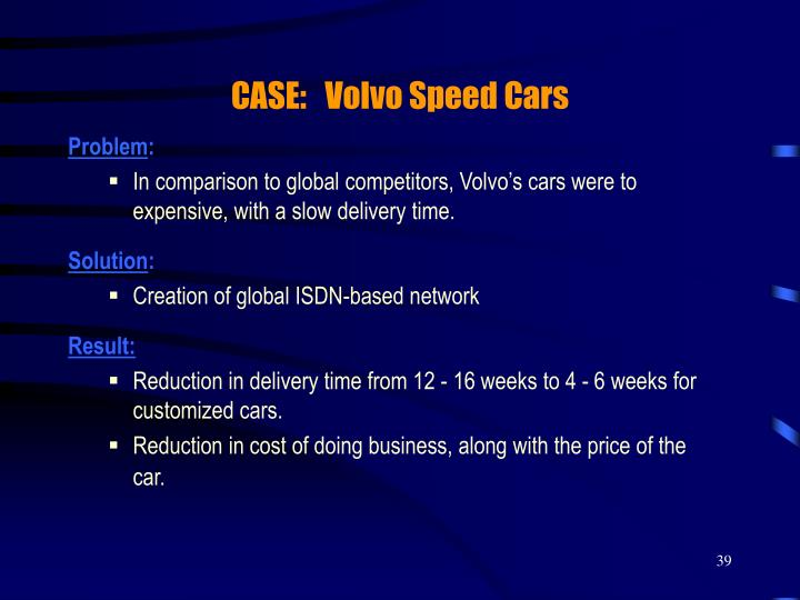 CASE:   Volvo Speed Cars