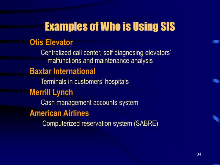 Examples of Who is Using SIS