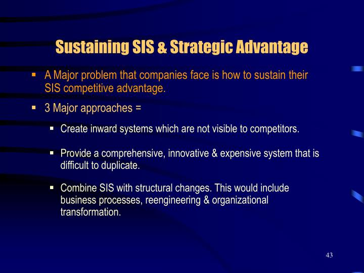Sustaining SIS & Strategic Advantage