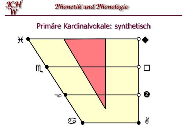 Primäre Kardinalvokale: synthetisch