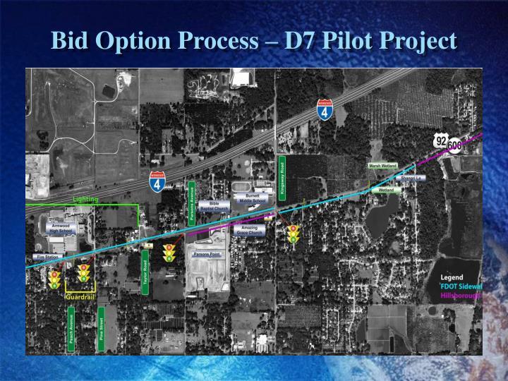 Bid Option Process – D7 Pilot Project