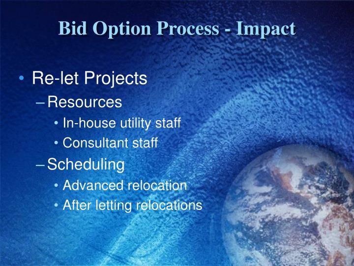 Bid Option Process - Impact