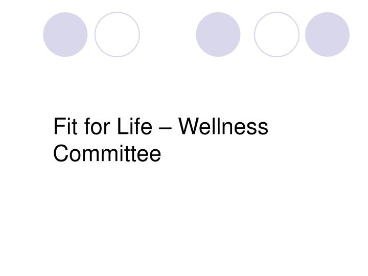 Fit for Life – Wellness Committee