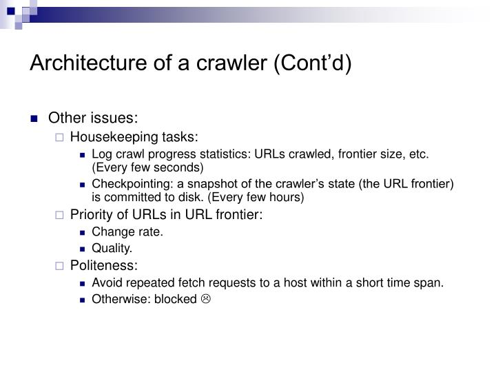 Architecture of a crawler (Cont'd)