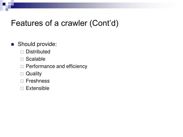 Features of a crawler (Cont'd)