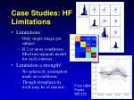case studies hf limitations