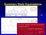 summary stats equivalence