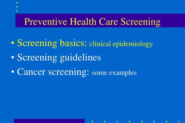Preventive health care screening1