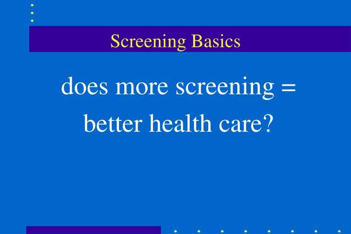 Screening Basics