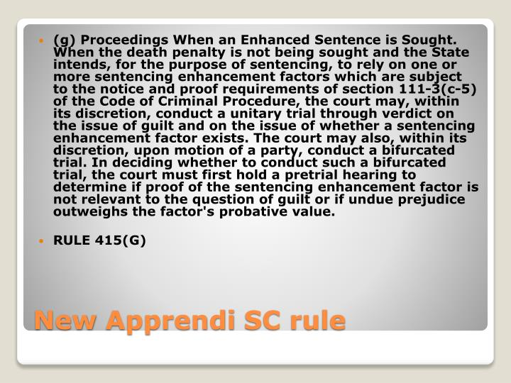 (g) Proceedings When an Enhanced Sentence is Sought. When the death penalty is not being sought and the State intends, for the purpose of sentencing, to rely on one or more sentencing enhancement factors which are subject to the notice and proof requirements of section 111-3(c-5) of the Code of Criminal Procedure, the court may, within its discretion, conduct a unitary trial through verdict on the issue of guilt and on the issue of whether a sentencing enhancement factor exists. The court may also, within its discretion, upon motion of a party, conduct a bifurcated trial. In deciding whether to conduct such a bifurcated trial, the court must first hold a pretrial hearing to determine if proof of the sentencing enhancement factor is not relevant to the question of guilt or if undue prejudice outweighs the factor's probative value.