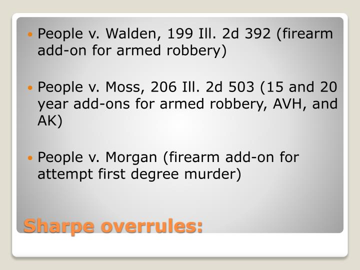 People v. Walden, 199 Ill. 2d 392 (firearm add-on for armed robbery)