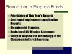 planned or in progress efforts