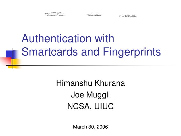 authentication with smartcards and fingerprints n.