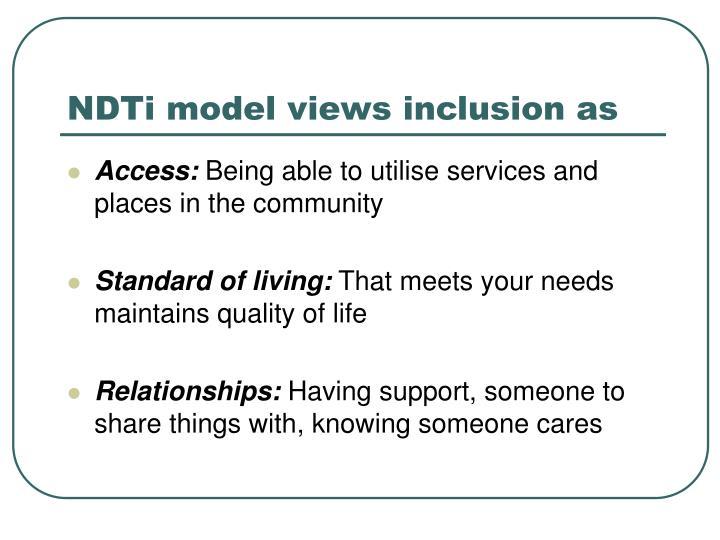 NDTi model views inclusion as