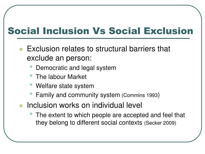 Social Inclusion Vs Social Exclusion