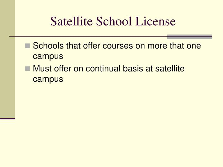 Satellite School License