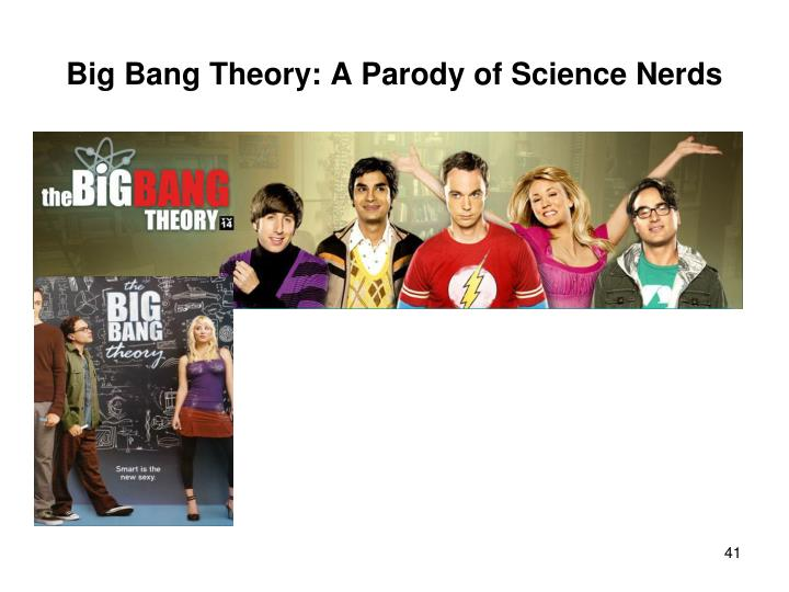 Big Bang Theory: A Parody of Science Nerds