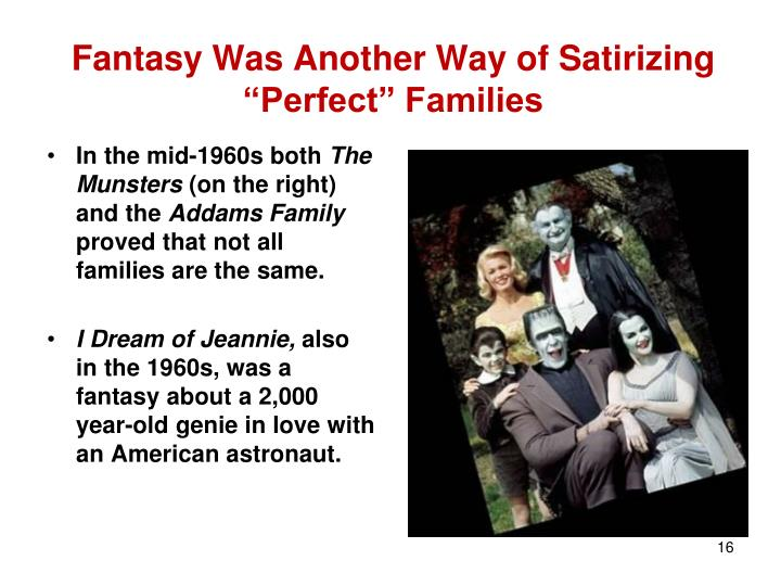 "Fantasy Was Another Way of Satirizing ""Perfect"" Families"