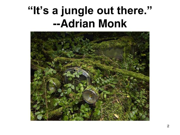 It s a jungle out there adrian monk