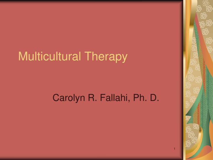 multicultural therapy n.