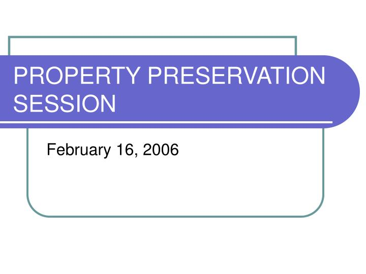 property preservation session n.