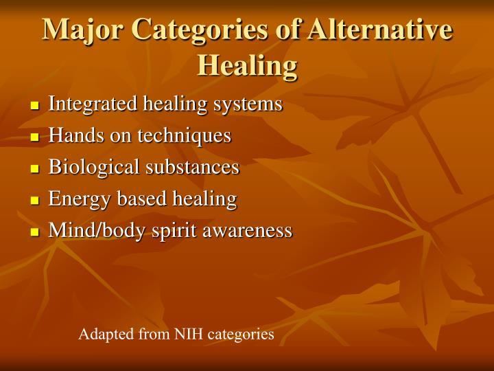 Major categories of alternative healing