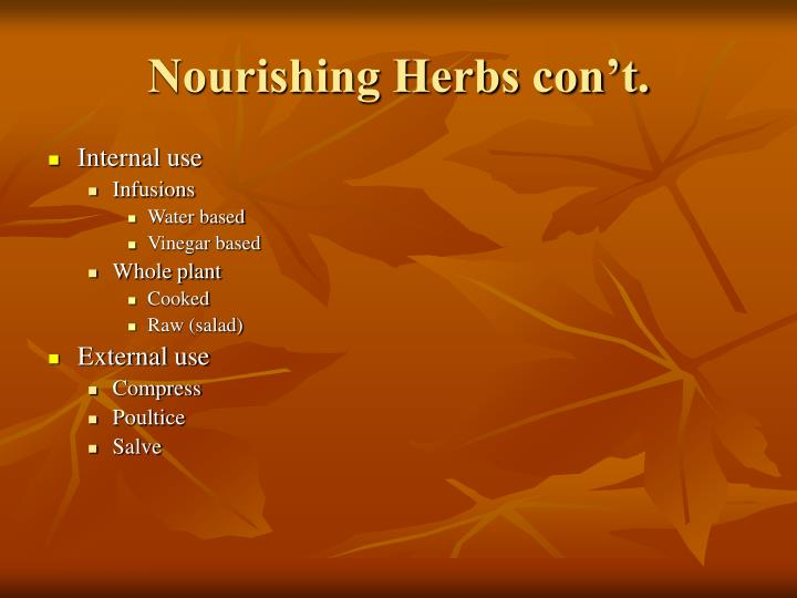 Nourishing Herbs con't.