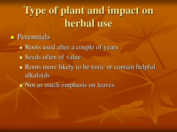 Type of plant and impact on herbal use