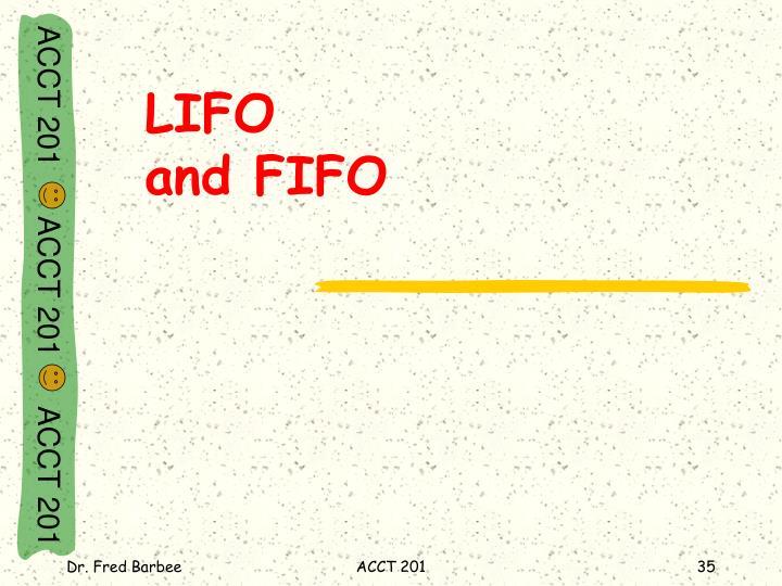LIFO                            and FIFO