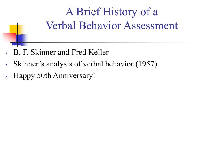 A brief history of a verbal behavior assessment