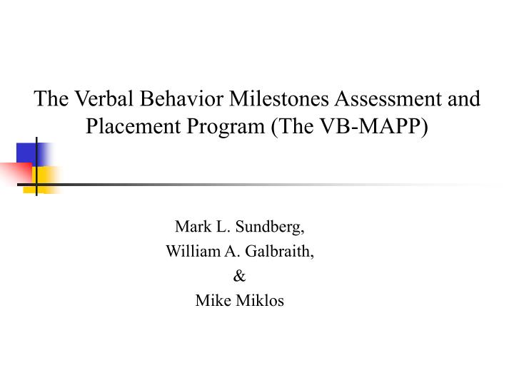 The verbal behavior milestones assessment and placement program the vb mapp