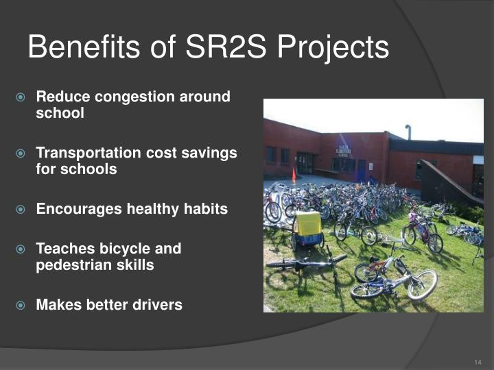 Benefits of SR2S Projects