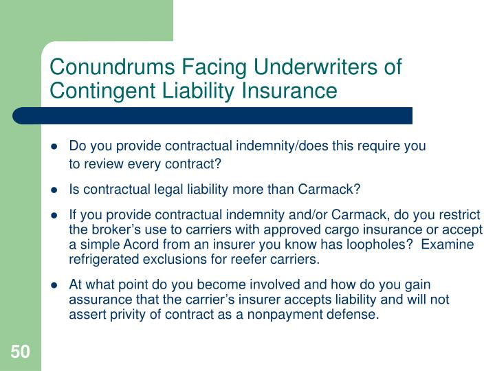Conundrums Facing Underwriters of Contingent Liability Insurance
