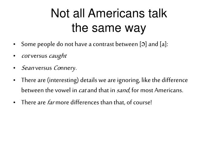 Not all Americans talk